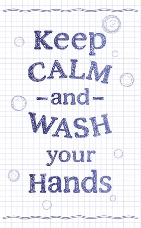 Keep calm and wash your hands, vector motivational quote card, doodle style on a notebook paper shirt as a backdrop