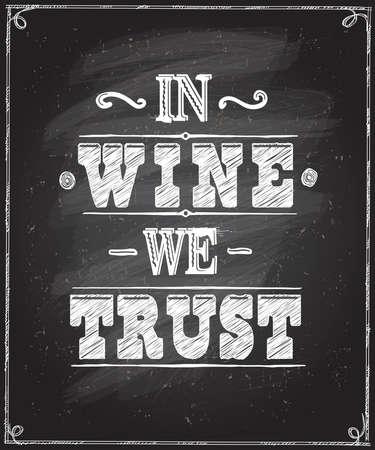 In wine we trust - chalkboard lettering design. Vector wine quote card. Vecteurs