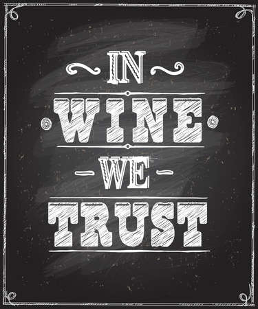In wine we trust - chalkboard lettering design. Vector wine quote card.