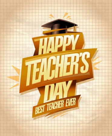 Happy teacher's day vector card template, best teacher ever poster concept