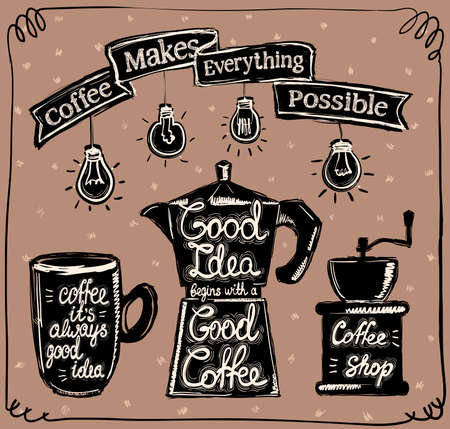 Vector poster with coffee - coffee make everything possible, coffee it's always good idea, etc.