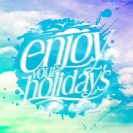 Enjoy your holidays calligraphic quote card, rasterized version