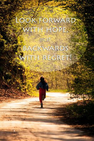 Retro poster with motivating quote Look forward with hope, not backwards with regret