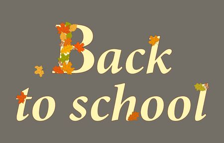 Slogan Back to School with letters decorated drawn colorful autumn maple and oak leaves.