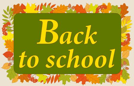 Slogan Back to School on the green chalkboard and colorful autumn foliage background.