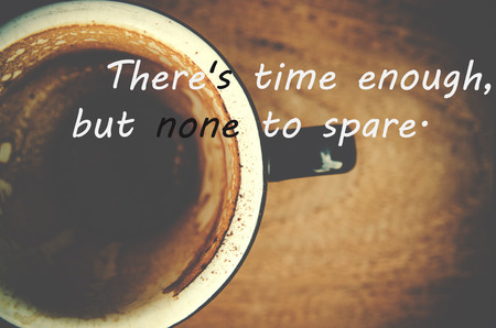 Superb Time Quote. Inspirational Quote . On Wood Background And Dirty Coffee Cup  Photo