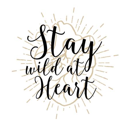 dessin coeur: Hand drawn affiche romantique avec le coeur humain et le lettrage inspirant. Restez sauvage au c?ur.