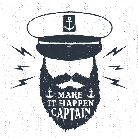 sailor: Hand drawn textured vintage label, retro badge with captain vector illustration and Make it happen, captain lettering. Illustration