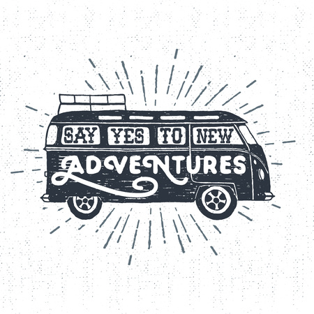 wanderlust: Hand drawn textured vintage label, retro badge with minivan vector illustration and Say yes to new adventures inspirational lettering.