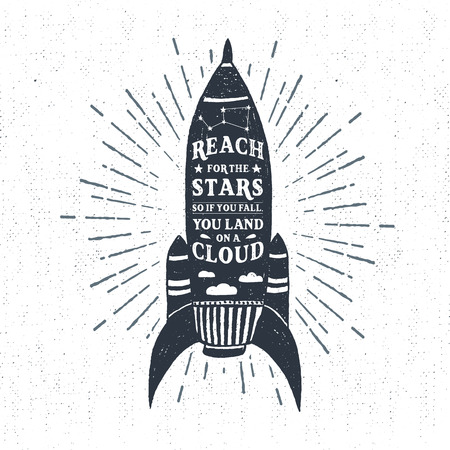 """caes: Dibujado a mano la etiqueta de la vendimia con textura, placa retro con la ilustración del vector de Rocket y las letras """"alcanzar las estrellas, por lo que si usted se cae, que la tierra en una nube"""". Vectores"""