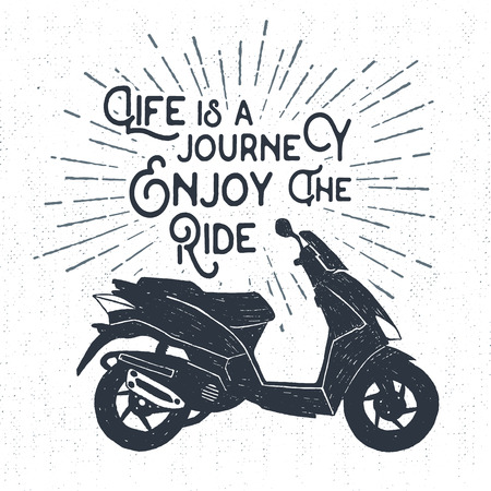 Hand drawn textured label with scooter vector illustration and Life is a journey. Enjoy the ride inspirational lettering.