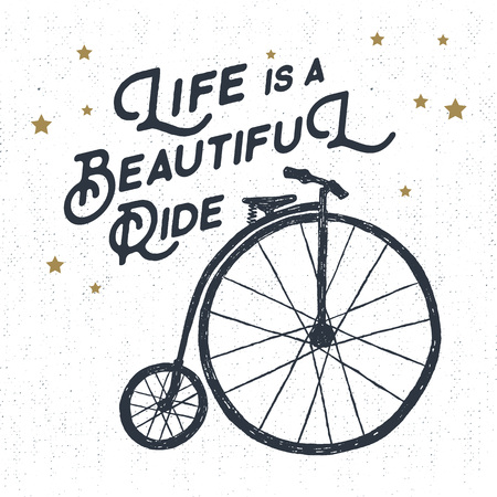 velocipede: Hand drawn textured vintage label, retro badge with bicycle vector illustration and Life is a beautiful ride inspirational lettering.