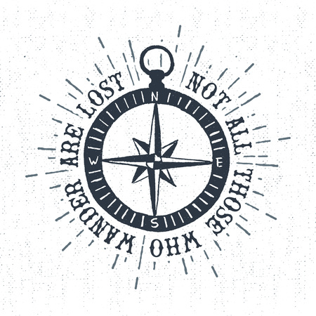 wander: textured vintage label, retro badge with compass rose illustration and Not all those who wander are lost inspirational lettering. Illustration