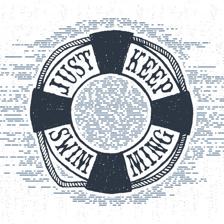 swim: textured vintage label, retro badge with life buoy illustration and Just keep swimming inspirational lettering.