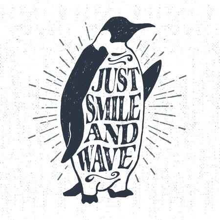 """Dibujado a mano la etiqueta de la vendimia con textura, placa retro con la ilustración vectorial pingüino emperador y las letras """"Sólo sonreír y saludar"""". Ilustración de vector"""