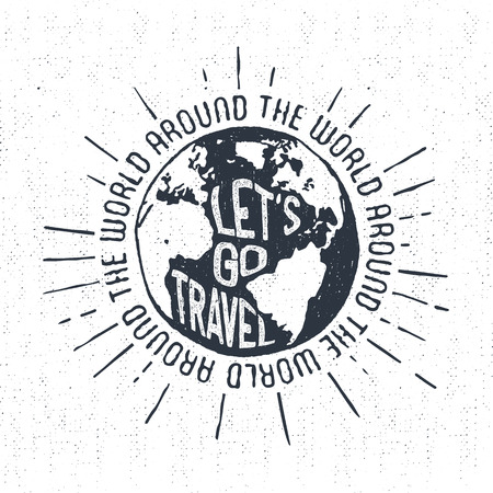 wanderlust: Hand drawn textured vintage label, retro badge with globe vector illustration and inspirational lettering.