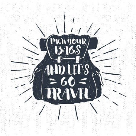 Hand drawn textured vintage label, retro badge with a backpack vector illustration and inspirational lettering.