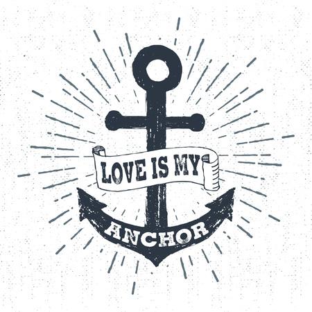 """Hand drawn vintage label, rétro insigne avec ancre texturé illustration vectorielle et """"L'amour est mon ancre"""" lettrage."""