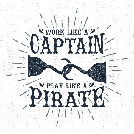 """Hand getrokken vintage etiket, retro badge met geweven piraathaak vector illustratie en """"Werken als een kapitein, spelen als een piraat"""" belettering."""