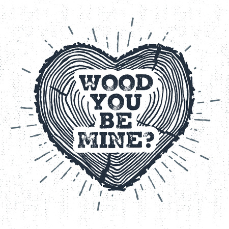 be mine: Hand drawn label with textured tree trunk vector illustration and Wood you be mine? lettering.