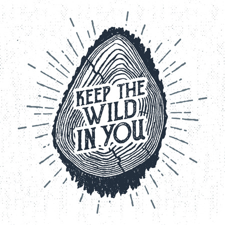 radial cracks: Hand drawn label with textured tree trunk vector illustration and Keep the wild in you lettering.
