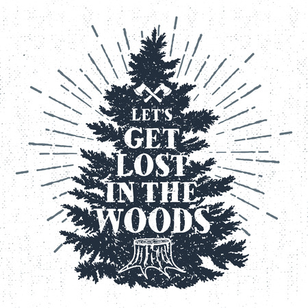 Hand drawn label with textured fir tree vector illustration and Lets get lost in the woods lettering.