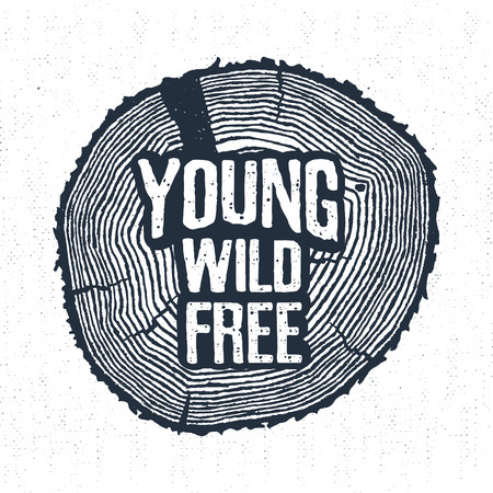 felling: Hand drawn label with textured tree trunk vector illustration and Young, wild, free lettering.