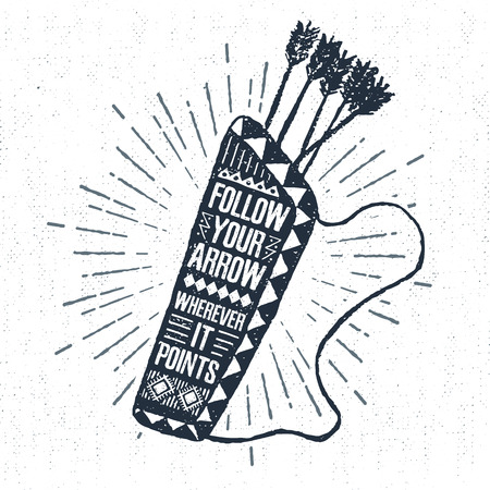wherever: Hand drawn tribal label with textured quiver vector illustration and Follow your arrow wherever it points inspirational lettering.