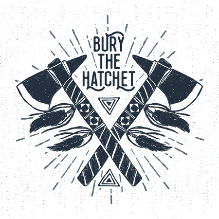 hatchet: Hand drawn tribal label with textured tomahawks vector illustration and Bury the hatchet inspirational lettering.