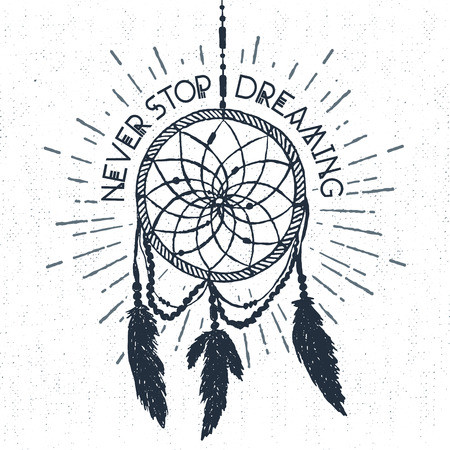Hand drawn tribal label with textured dream catcher vector illustration and Never stop dreaming inspirational lettering. Ilustrace