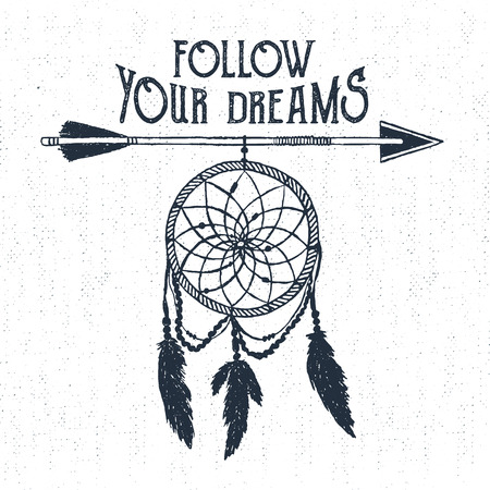 "Hand drawn tribal label with textured dream catcher vector illustration and ""Follow your dreams"" inspirational lettering."