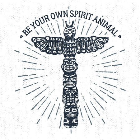 Hand drawn tribal label with textured totem pole vector illustration and Be your own spirit animal inspirational lettering.