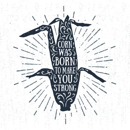was born: Hand drawn tribal label with textured corn vector illustration and Corn was born to make you strong inspirational lettering.