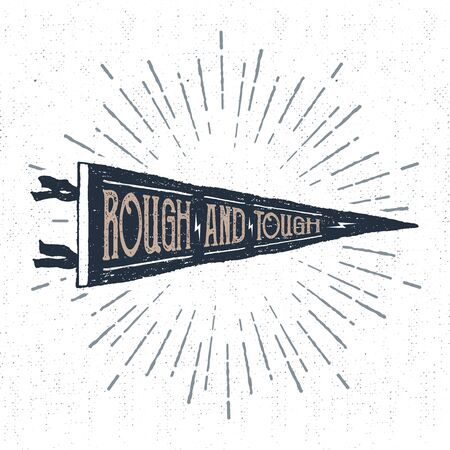 tough: Hand drawn adventure pennant flag vector illustration and Rough and tough lettering.