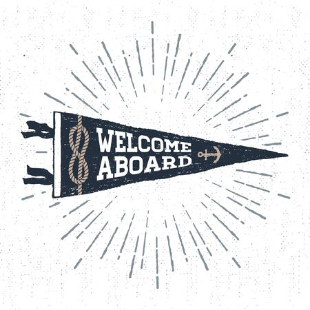Hand drawn adventure pennant flag vector illustration and Welcome aboard inspirational lettering.