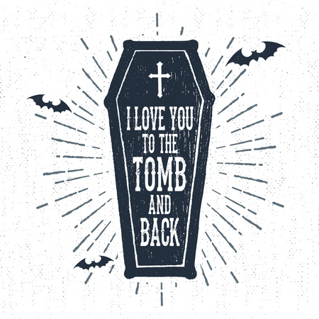 Hand drawn Halloween label with textured coffin vector illustration and I love you to the tomb and back lettering.