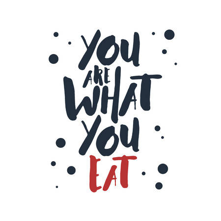 Inspirational red and black vector lettering on white background. You are what you eat.