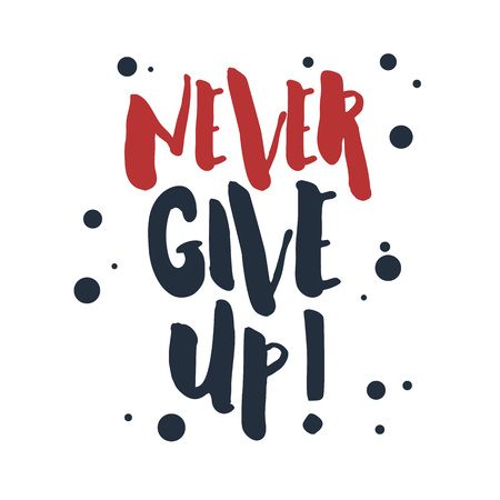 Inspirational red and black vector lettering on white background. Never give up!