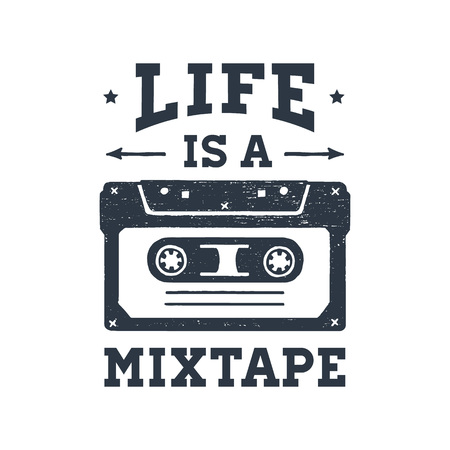 Life is a mixtape inspirational lettering.