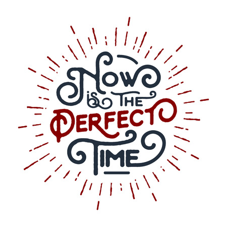 Inspirational red and black vector lettering on white background. Now is the perfect time. Illustration