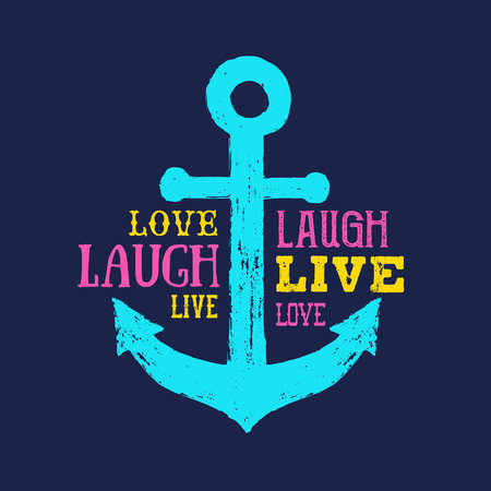 Memphis style inspirational badge with hand drawn textured anchor vector illustration and Live laugh  love lettering. Ilustração