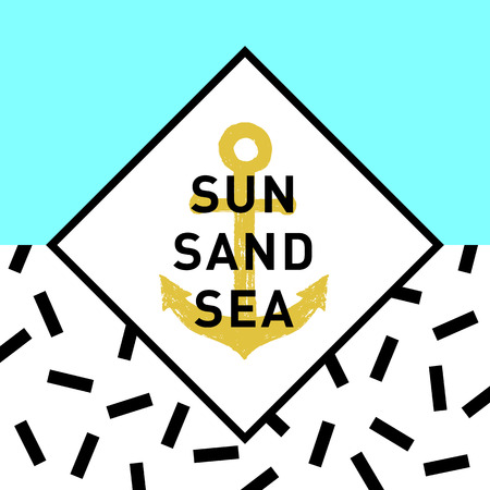 Memphis style inspirational badge with hand drawn textured anchor vector illustration and Sun.Sand. Sea. lettering.