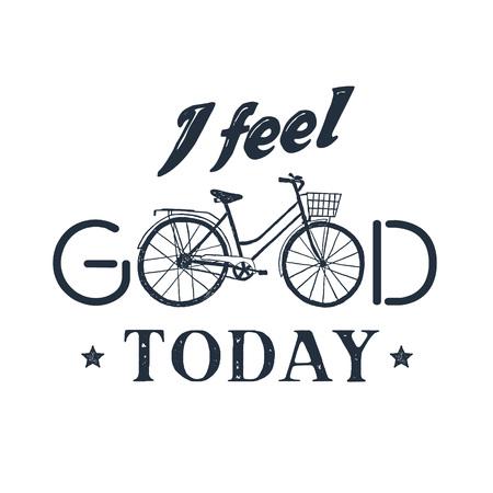 Contrassegno dell'annata strutturata disegnata a mano con l'illustrazione di vettore della bicicletta e l'iscrizione ispiratrice. Mi sento bene oggi.