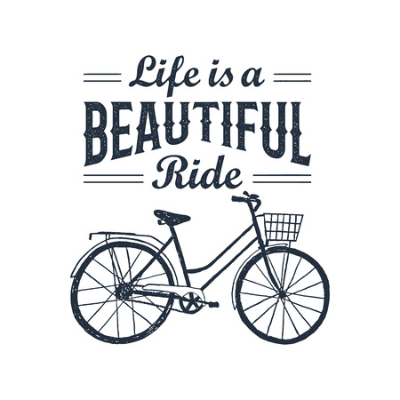 eco slogan: Hand drawn textured vintage label with bicycle vector illustration and inspirational lettering. Life is a beautiful ride.