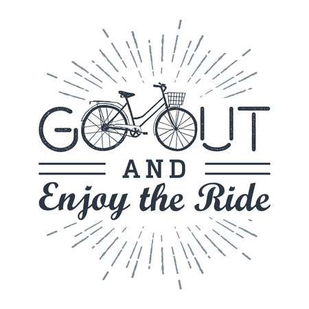 eco slogan: Hand drawn textured vintage label with bicycle vector illustration and inspirational lettering. Go out and enjoy the ride. Illustration