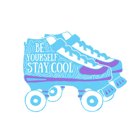 Hand drawn 90s themed badge with roller skates textured illustration and Be yourself. Stay cool inspirational lettering.