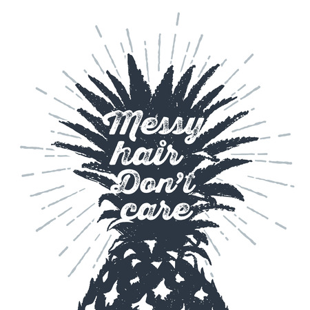 Hand drawn label with textured pineapple vector illustration and Messy hair, dont care funny lettering. Illustration
