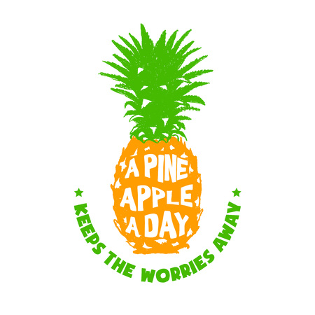 Hand drawn label with textured pineapple  illustration and A pineapple a day keeps the worries away funny lettering. Ilustração