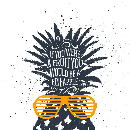 Hand drawn label with textured pineapple  illustration and If you were a fruit, you would be a fine apple funny lettering.