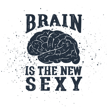 Hand drawn inspirational label with textured brain vector illustration and Brain is the new sexy lettering.
